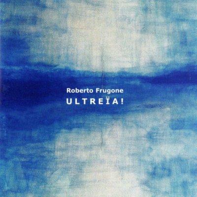 album Ultreïa ! - Roberto Frugone