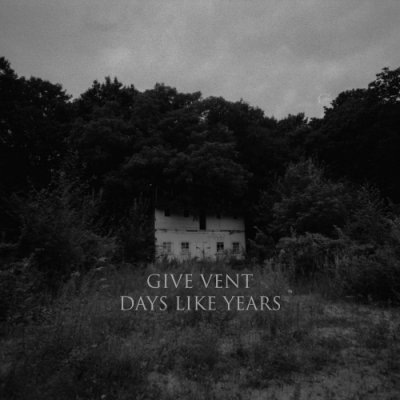 album Days Like Years - Give Vent