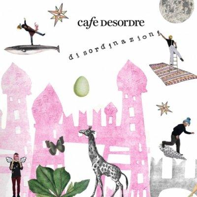 album Disordinazioni - Cafe Desordre