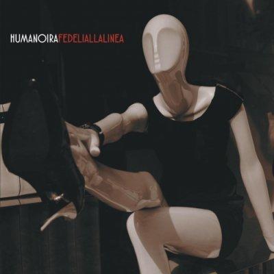 album FEDELI ALLA LINEA - Humanoira