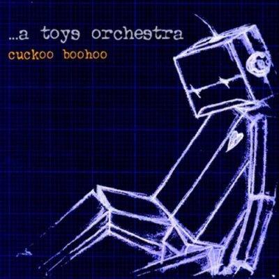 album Cuckoo boohoo - A Toys Orchestra