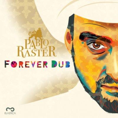 album Forever dub - pablo raster
