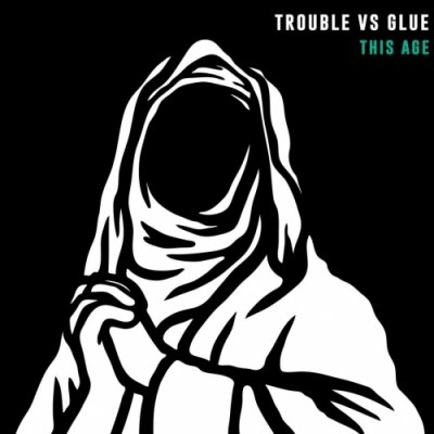 album This Age - Trouble Vs Glue