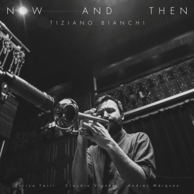 album Now and then - Tiziano Bianchi