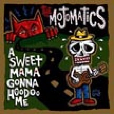 album A sweet mama gonna hoodoo me - Mojomatics