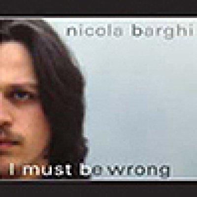 album I Must Be Wrong - Nicola Barghi