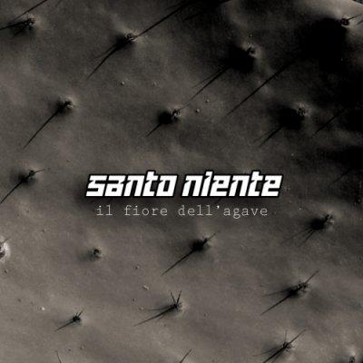 album Il fiore dell'agave - Santo Niente