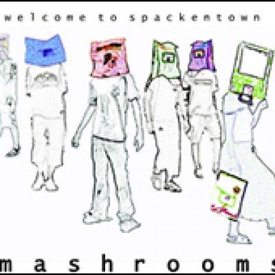 album Welcome to spackentown - Mashrooms