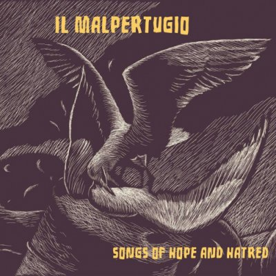 album Songs of Hope and Hatred - Il Malpertugio
