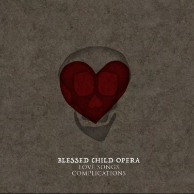 album Love Songs / Complications - Blessed Child Opera