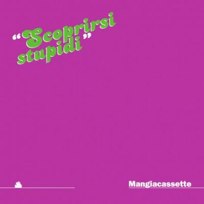 album Scoprirsi stupidi - Mangiacassette