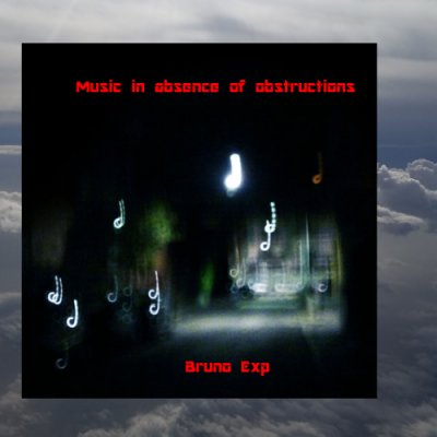 album Music in absence of obstructions - Bruno Exp