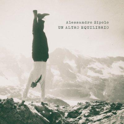 album Un altro equilibrio - Alessandro Sipolo