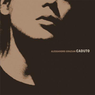 album Caduto - Alessandro Grazian