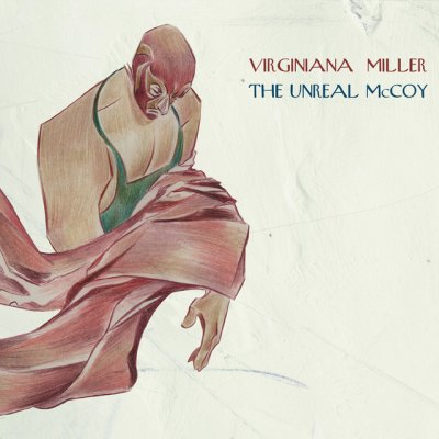 album The Unreal Mccoy - Virginiana Miller