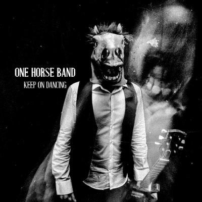 album Keep On Dancing - One Horse Band