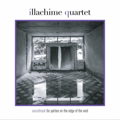 album Soundtrack (for Parties on the Edge of the Void) - Illachime_Quartet