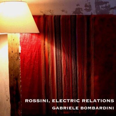 album Rossini, Electric Relations - Gabriele Bombardini