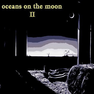 album II - Oceans on the Moon