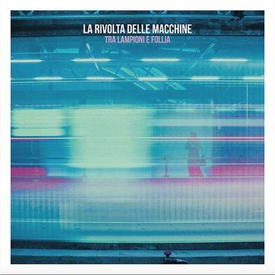 album Tra lampioni e follia - La Rivolta delle Macchine