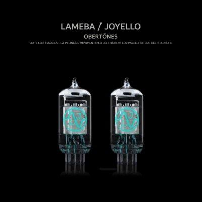 album Obertönes - Suite elettroacustica in cinque movimenti per elettrofoni e apparecchiature elettroniche (with Joyello) - Lameba