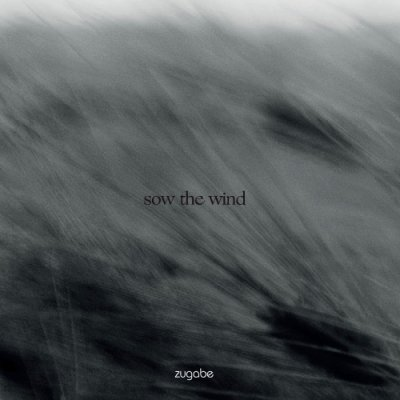 album sow the wind - zugabe