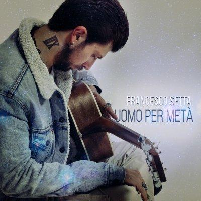 album Uomo per metà - Francesco Setta