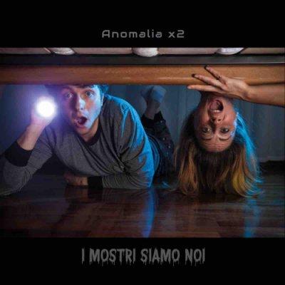 album I Mostri Siamo Noi - Anomalia X2