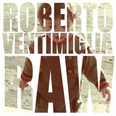 album Raw - Roberto Ventimiglia