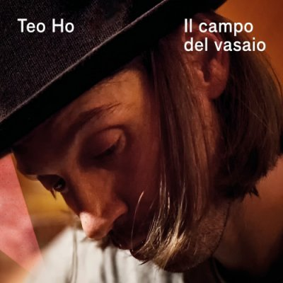 album IL CAMPO DEL VASAIO - Teo Ho