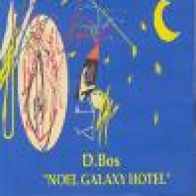 album Noel Galaxy Hotel - D.Bos