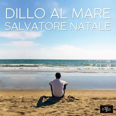 album Dillo al mare - Salvatore Natale