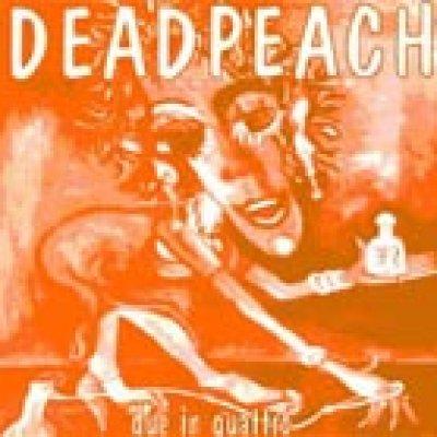 album Due in Quattro - Deadpeach