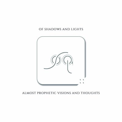 album Almost Prophetic Visions And Thoughts Of Shadows And Lights