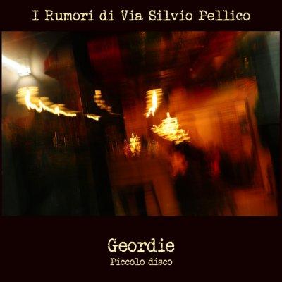 album Geordie - Piccolo Disco I Rumori Di Via Silvio Pellico