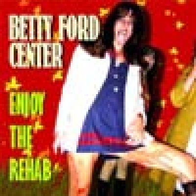 album Enjoy The Rehab - Betty Ford Center