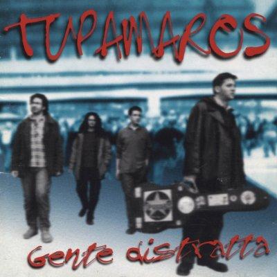 album Gente distratta - Tupamaros