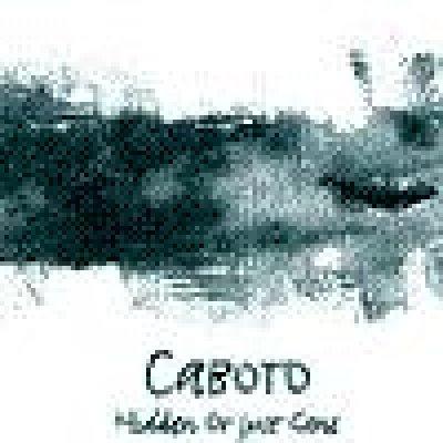 album Hidden Or Just Gone - Caboto