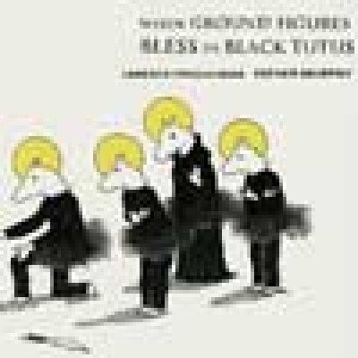 album When Ground Figures Bless In Black Tutus - Split