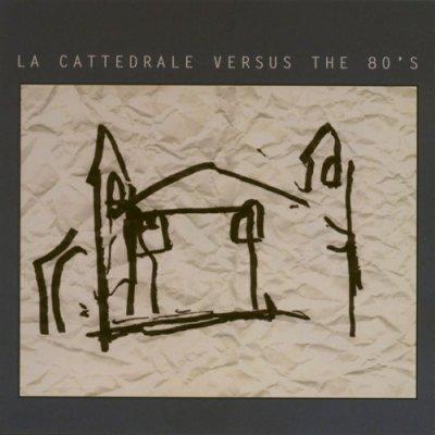 album La Cattedrale vs. the 80's Compilation