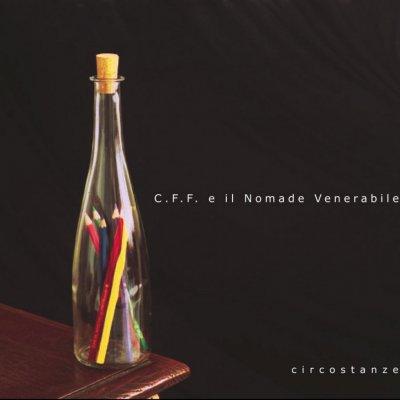 album Circostanze - C.F.F. e il nomade venerabile