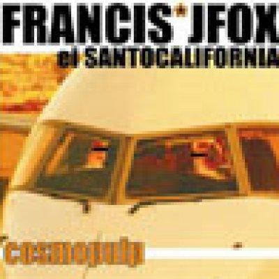 album Cosmopulp - Francis Jfox ei Santocalifornia