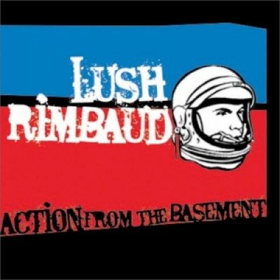 album Action from the basement - Lush Rimbaud