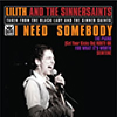 album I Need Somebody - Lilith And The Sinnersaints