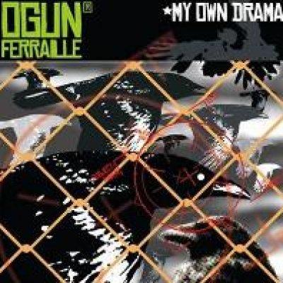 album My own drama - Ogun Ferraille