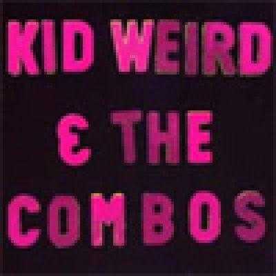 album Kid Weird & The Combos - Kid Weird & The Combos