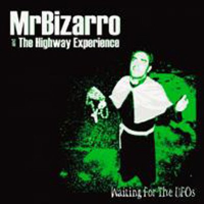 album Waiting for the UFOs - Mr. Bizarro & The Highway Experience
