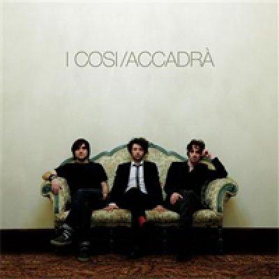 album Accadrà - I Cosi