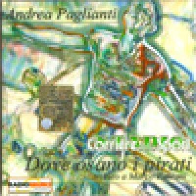 album Dove osano i pirati - Andrea Paglianti