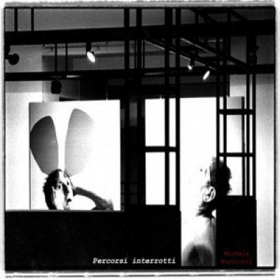 album Percorsi interrotti - Michele Nucciotti
